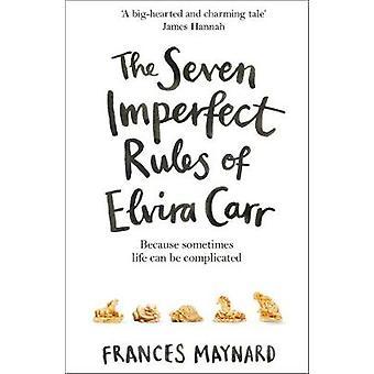 Siedem zasad niedoskonałe Elvira Carr przez siedem zasad niedoskonałe