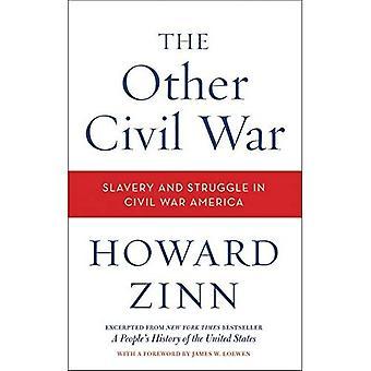 Altri guerra civile l'altra guerra civile: schiavitù e lotta in guerra civile America schiavitù e lotta in America di guerra civile
