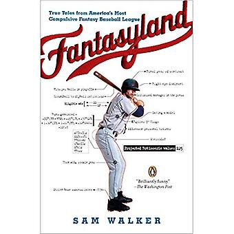 Fantasyland: A Sportswriter's Obsessive Bid to Win the World's Most Ruthless Fantasy Baseball League