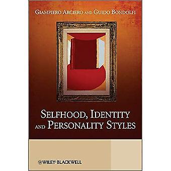 Selbstsein, Identität und Persönlichkeit Stile