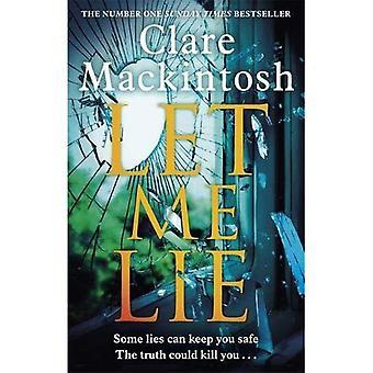 Lassen Sie mich Lüge: Die Nummer eins Sunday Times Bestsellerliste