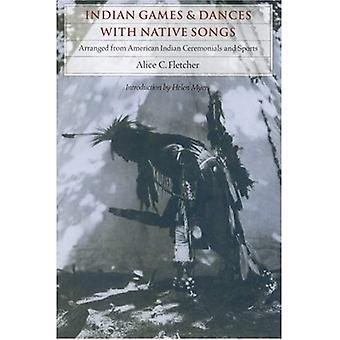 Indian spel och danser med infödda låtar: ordnade från American Indian ceremonier och sport
