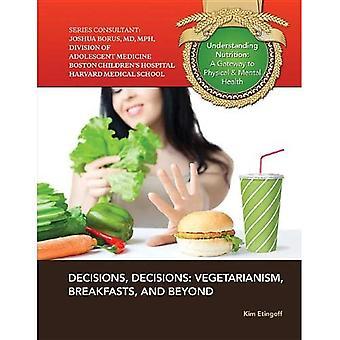 Decisioni, decisioni: Vegetarismo, colazioni e oltre (comprensione nutrizione: un Gateway al fisico &...