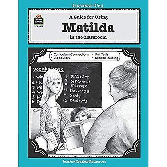 Un Guide pour l'utilisation de Matilda en classe (unité de documentation (enseignant créé matériaux))