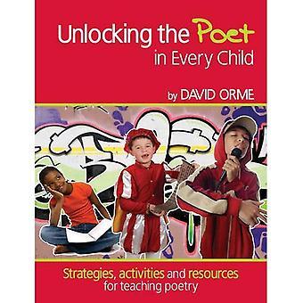 Entriegelung des Dichters in jedem Kind: Strategien, Aktivitäten und Ressourcen für den Unterricht Lyrik in der Grundschule