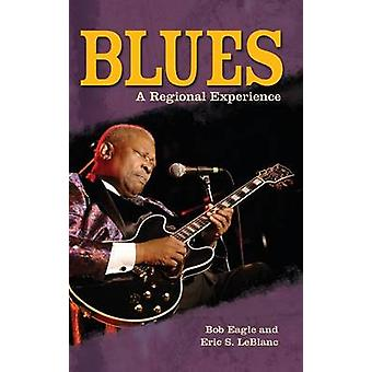 Blues A Regional Experience by Eagle & Bob