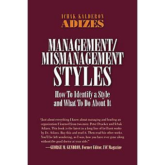 ManagementMismanagement Styles by Adizes Ph.D. & Ichak Kalderon