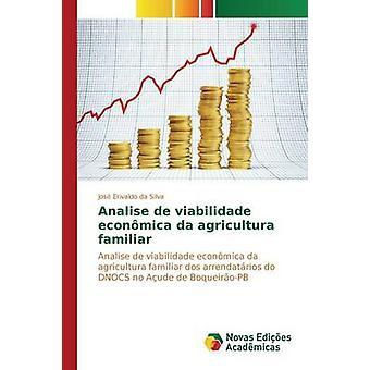 Analise de viabilidade econmica da agricultura familiar by da Silva Jos Erivaldo