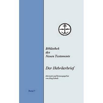 Der Hebrerbrief by Scholz & Jrg