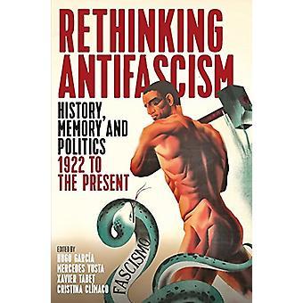 Repensar el antifascismo - historia - memoria y política - 1922 a la P