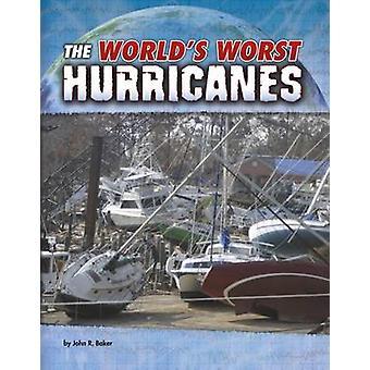 The World's Worst Hurricanes by John R. Baker - 9781474724791 Book