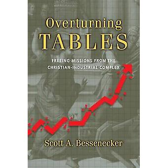 Overturning Tables - Freeing Missions from the Christian-Industrial Co