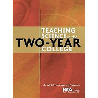 Teaching Science in the Two-Year College - An NSTA Press Journals Coll