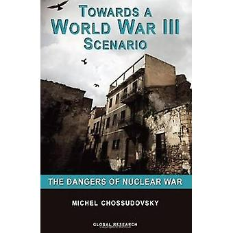 Towards a World War III Scenario - The Dangers of Nuclear War by Miche