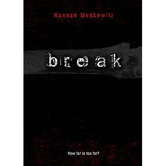 Break by Hannah Moskowitz - 9781416982753 Book