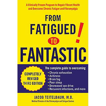 From Fatigued to Fantastic - A Clinically Proven Program to Regain Vib