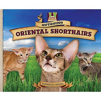 Outgoing Oriental Shorthairs by Katherine Hengel - 9781617148316 Book