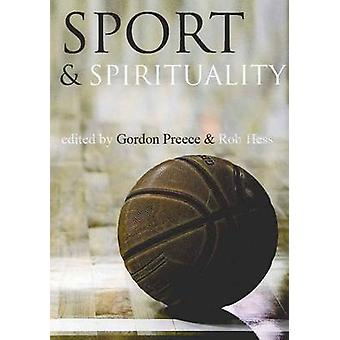 Sport and Spirituality - An Exercise in Everyday Theology by Gordon Pr