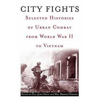 City Fights - Selected Histories of Urban Combat from World War II to
