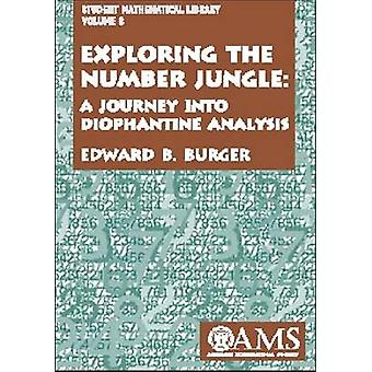 Exploring the Number Jungle - A Journey into Diophantine Analysis by E