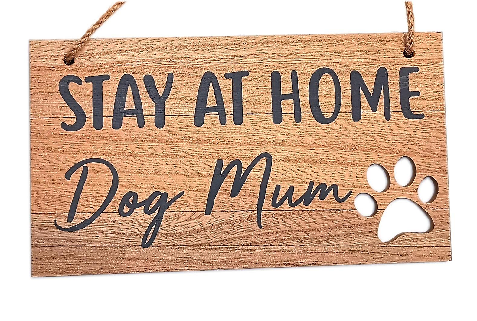 Dog Pawprint Plaque Stay at home dog mum