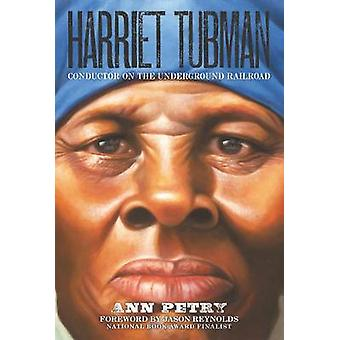 Harriet Tubman - Conductor on the Underground Railroad by Ann Petry -