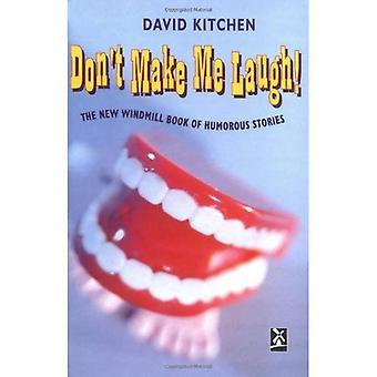Don't Make Me lachen: De windmolen boek van humoristische verhalen (nieuwe molens)