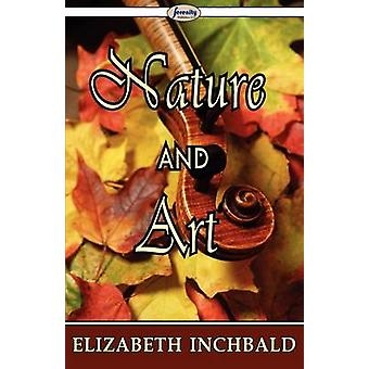 Nature and Art by Inchbald & Elizabeth