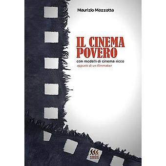 Il cinema povero con modelli di cinema ricco av Maurizio Mazzotta