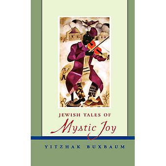 Jewish Tales of Mystic Joy by Yitzhak Buxbaum - 9780787962722 Book