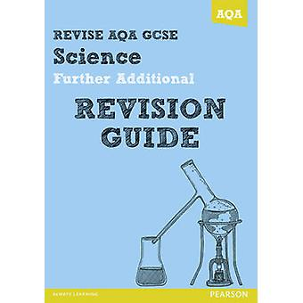 REVISE AQA GCSE Further Additional Science A Revision Guide by Nigel Saunders