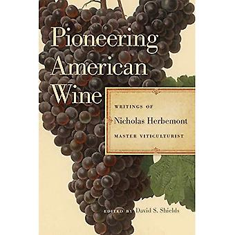 Pioneering American Wine: Writings of Nicholas Herbemont, Master Viticulturist (Publications of the Southern Texts Society)