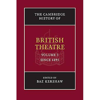 Brittiläinen teatteri - Volume 3 - vuodesta 1895 Baz Cambridge-historia