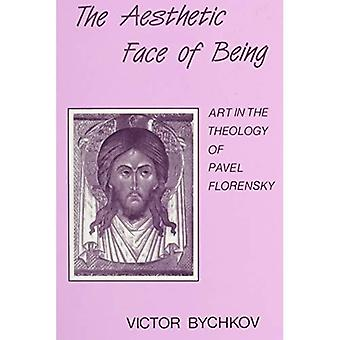 Aesthetic Face of Being: Theology of Pavel Florensky