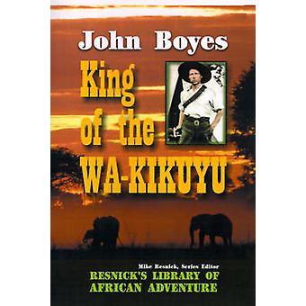 King of the WaKikuyu von Boyes & John