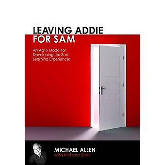 Michael AllenRichard Sites tarafından SAM için ADDIE'den ayrılma
