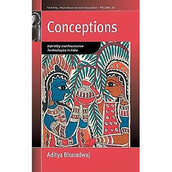 Conceptions Infertility and Procreative Technologies in India by Bharadwaj & Aditya