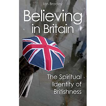 Believing in Britain by Bradley & Ian