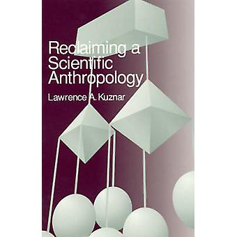 Reclaiming a Scientific Anthropology par Lawrence A. Kuznar