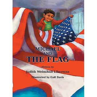 Michael and the Flag by Liberman & Judith Weinshall