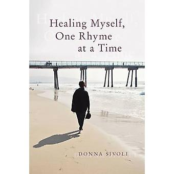 Healing Myself One Rhyme at a Time by Sivoli & Donna
