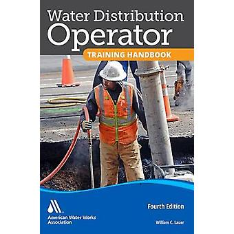 Water Distribution Operator Training Handbook von Lauer & William C.
