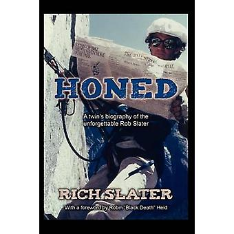 Honed A Twins Biography of the Unforgettable Rob Slater by Slater & Rich