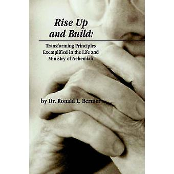 Rise Up and Build by Bernier & Ron
