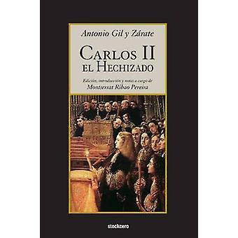 Carlos II el Hechizado by Gil y Zarate & Antonio