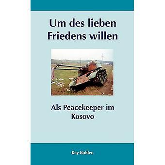 Um des lieben Friedens willen by Kuhlen & Kay