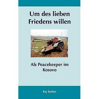 Um des lieben Friedens willen door Kuhlen & Kay