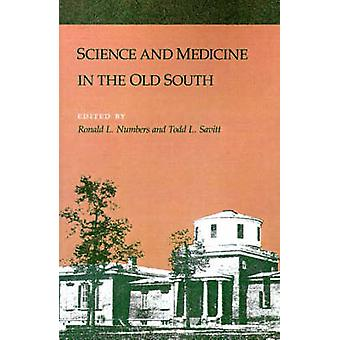 Science and Medicine in the Old South by Numbers & Ronald L.