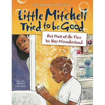 Pequena Mitchell tentou ser bom, mas na maioria das vezes que ele foi mal compreendido por McLeod & Kimberly