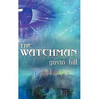 The Watchman by Hill & Gavin